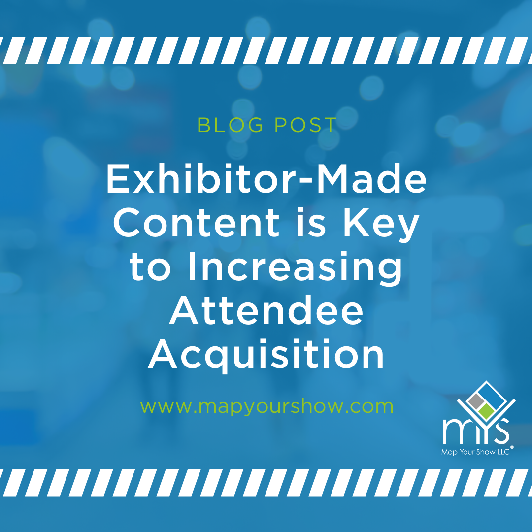 Exhibitor-Made Content is Keyto Increasing Attendee Acquisition